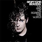 cdreview - APOPTYGMA BERZERK: You And Me Against The World