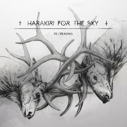 HARAKIRI FOR THE SKY: III: Trauma - Review