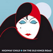 cdreview - HIGHWAY CHILD: On the old kings road