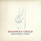cdreview - HIGHWAY CHILD: Sanctuary Come
