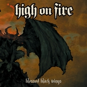 cdreview - HIGH ON FIRE: Blessed Black Wings