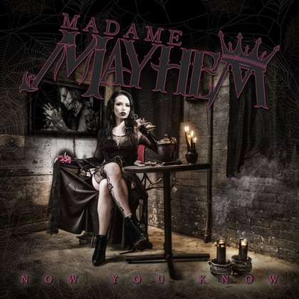 MADAME MAYHEM: Now You Know - Review