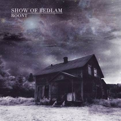 SHOW OF BEDLAM: Roont [Re-Release] - Review