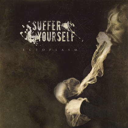 SUFFER YOURSELF: Ectoplasm - Review