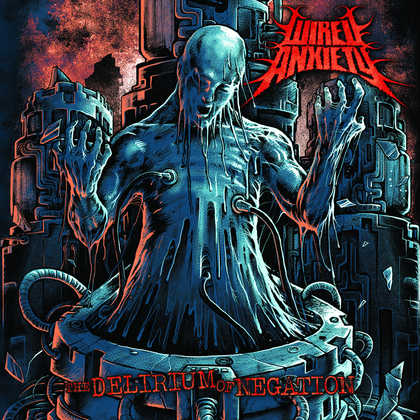 WIRED ANXIETY: The Delirium of Negation [EP] - Review