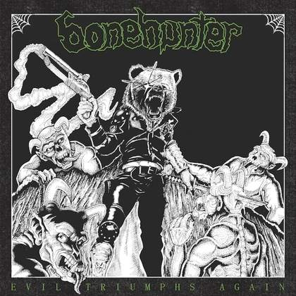 BONEHUNTER: Evil Triumphs Again - Review