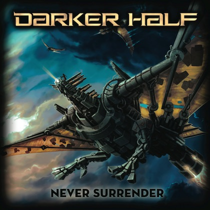 DARKER HALF: Never Surrender - Review