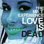 klassiker - THE MR T EXPERIENCE: Love Is Dead