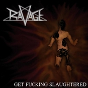 cdreview - RAVAGE: Get Fucking Slaughtered [Eigenproduktion]