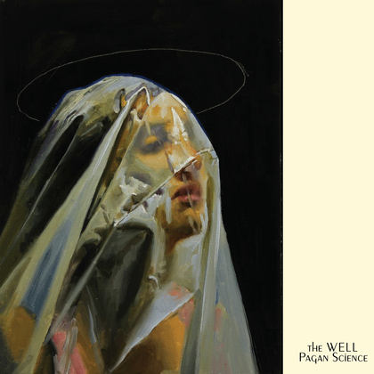 THE WELL: Pagan Science - Review