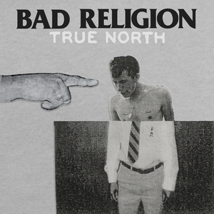 BAD RELIGION - True North_Cover (c) Bad Religion