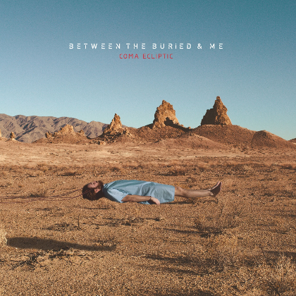 BETWEEN THE BURIED AND ME: Coma Ecliptic - Review