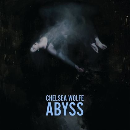 CHELSEA WOLFE: Abyss - Review