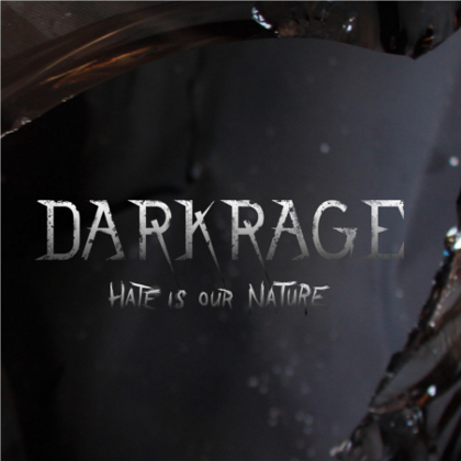 DARK RAGE: Hate Is Our Nature [Eigenproduktion] - Review