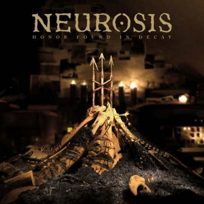 NEUROSIS - Honor Found In Decay-Cover (c) Neurot Recordings