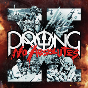 PRONG X-No Absolutes CD Cover