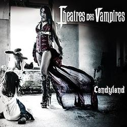 """TheatresDesVampires_Candyland"""