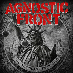 Agnostic Front The american dream died CD Cover (c)PR