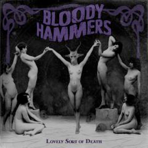 BLOODY HAMMER Lovly Sort Of Death CD Cover (c)PR
