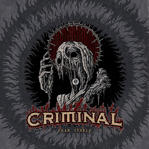 CRIMINAL Fear Itself CD COver (c)PR