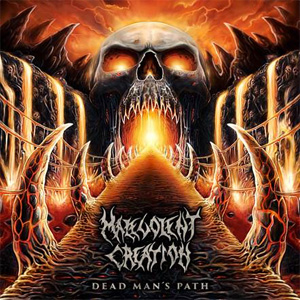 MALEVOLENT CREATION Dead Man�s Path CD Cover (c)PR