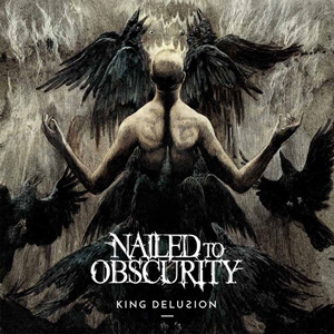 NAILED TO OBSCURITY King Delusion Cd Cover (c)PR