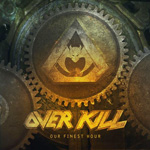OVERKILL Our Finest Hour CD Cover (c)PR
