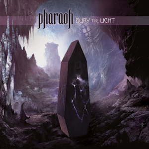PHARAOH Bury The Light CD Cover (c)PR