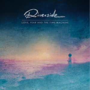 RIVERSIDE CD Cover Love, Fear And The Time Machine