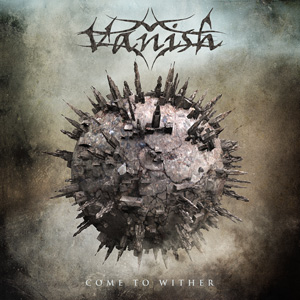 VANISH Coe to wither CD Cover (c)PR