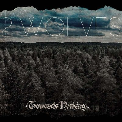 "2 WOLVES: neue Death / Doom Metal Single ""Towards Nothing"""