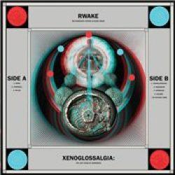 RWAKE: Xenoglossalgia: The Last Stage of Awareness