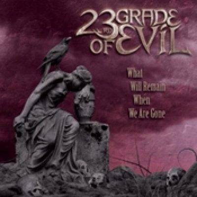 23RD GRADE OF EVIL: What Will Remain When We Are Gone