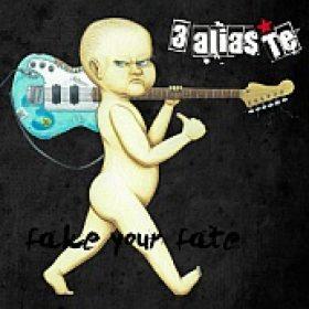 3 ALIAS TE: Fake Your Fate [EP] [Eigenproduktion]
