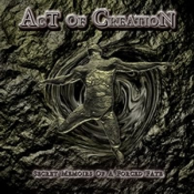 ACT OF CREATION: Secret Memoirs Of A Forced Fate [Eigenproduktion]