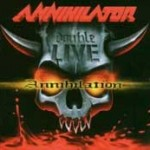 ANNIHILATOR: Double Live Annihilation / All For You / Schizo Deluxe [Re-Releases]