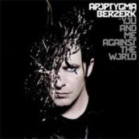 APOPTYGMA BERZERK: You And Me Against The World