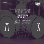 AX: You´ve Been So Bad [EP]