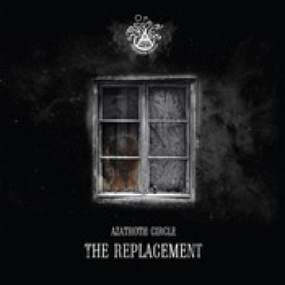 AZATHOTH CIRCLE: The Replacement [EP]
