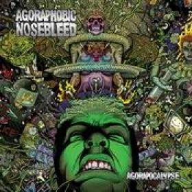 AGORAPHOBIC NOSEBLEED: Agorapocalypse
