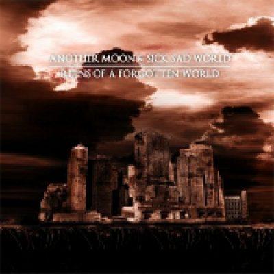 ANOTHER MOON / SICK SAD WORLD: Ruins Of A Forgotten World [Eigenproduktion]