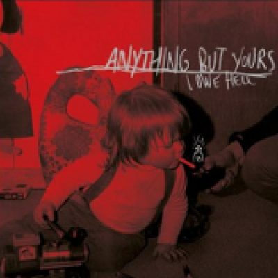 "ANYTHING BUT YOURS: I Owe Hell [12""-LP + CD]"