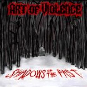 ART OF VIOLENCE: Shadows Of The Past [Eigenproduktion]