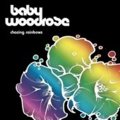 BABY WOODROSE: Chasing rainbows