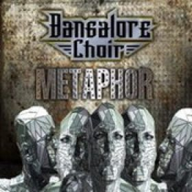 BANGALORE CHOIR: Metaphor