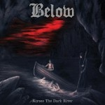 BELOW: Across The Dark River