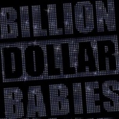 BILLION DOLLAR BABIES: Die For Diamonds