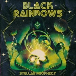 BLACK RAINBOWS: Stellar Prophecy
