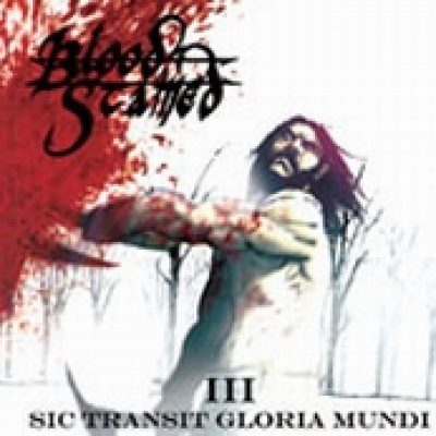 BLOOD STAINED: III – Sic Transit Gloria Mundi [Eigenproduktion]
