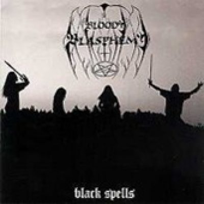 BLOODY BLASPHEMY: Black Spells